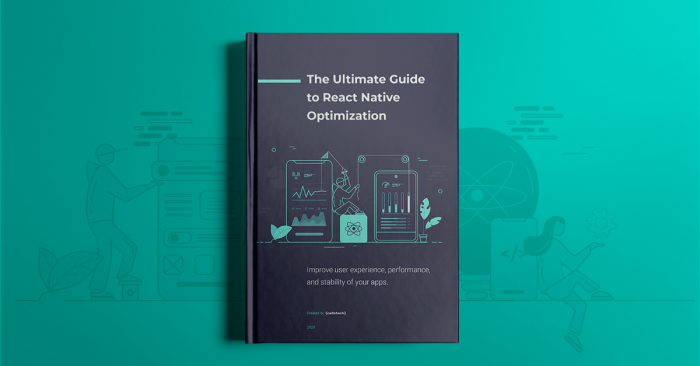 Post image: Download The Ultimate Guide to React Native Optimization Ebook